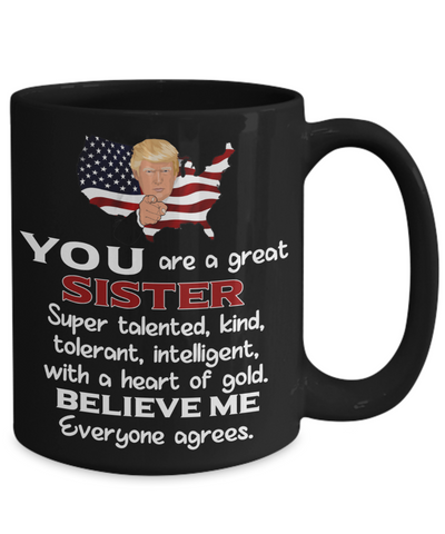 Funny Sister Trump Black Mug Gift Heart of Gold Novelty Coffee Cup