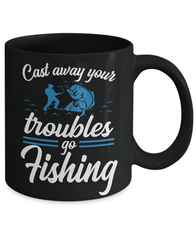Cast Away Troubles Go Fishing Black Mug Gift For Fisher Addict Novelty Hobby Coffee Cup