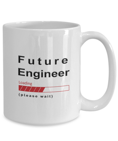 Image of Funny Future Engineer Coffee Mug Future Engineer Loading Please Wait Cup Gifts
