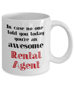 Rental Agent Occupation Mug In Case No One Told You Today You're Awesome Unique Novelty Appreciation Gifts Ceramic Coffee Cup