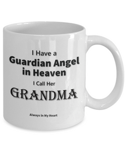 "Guardian Angel Gift Mug, ""Have a Guardian Angel in Heaven, I Call Her Grandma. Always in My heart"""