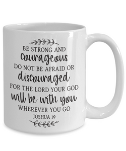 Joshua 1:9 Be Strong and Courageous Faith Mug Gift Prayer Bible Quote Ceramic Coffee Cup