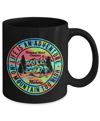 Image of Life is an Adventure Mug Home is Nature No Mountain is Too High Natural Camper Unique Coffee Mugs