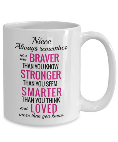 Image of Niece Inspirational Gift Mug Always Remember You Are Braver Than You Know Unique Novelty Birthday Graduation Christmas Ceramic Coffee Cup