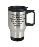 Remembrance Travel Mug Gift Butterflies feathers appear when Angels near Memorial Mug