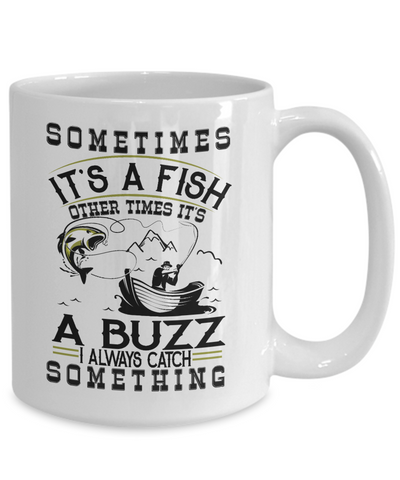 Image of Fishing Buzz Catch Something Mug Gift For Fisher Addict Novelty Hobby Coffee Cup