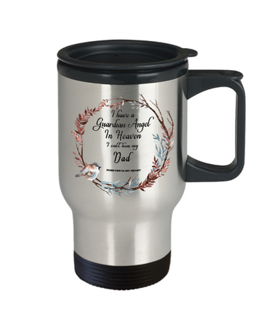 Image of In Remembrance Gift Mug I Have a Guardian Angel in Heaven I Call Him My Dad Forever in My Heart  for Father Memory Travel Coffee Cup