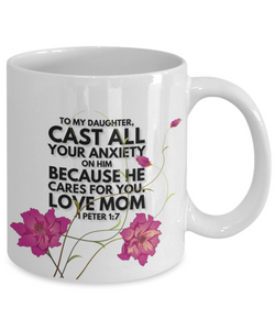 Faith 1 Peter 1:7 Bible Verse Mug For Daughter Love Mom Cast All Your Anxiety on Him Christian Novelty Birthday Gifts Best Scripture Verse Quote Gifts Ceramic Coffee Tea Cup