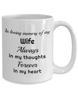 In Loving Memory of My Wife Mug Always in My Thoughts Forever in My Heart Memorial Ceramic Coffee Cup