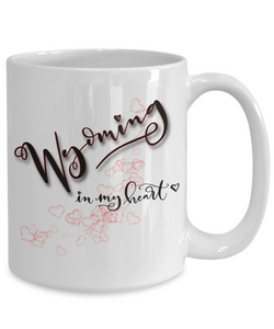 State of Wyoming in My Heart Mug Patriotic USA Unique Novelty Birthday Christmas Gifts Ceramic Coffee Tea Cup