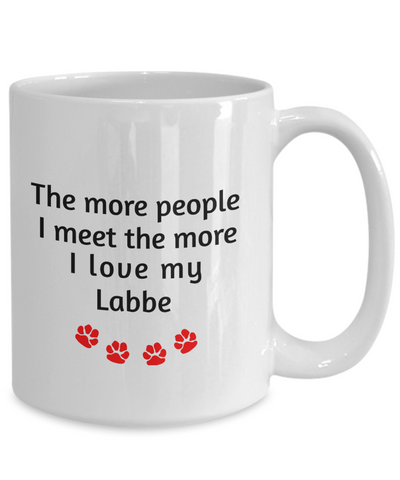 Image of Labbe Lover Mug The more people I meet the more I love my dog unique coffee cup Novelty Birthday Gifts