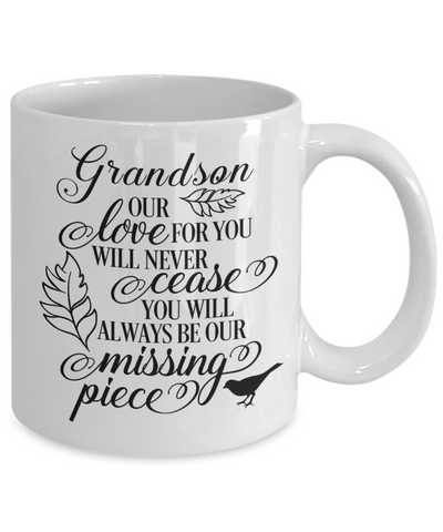 Grandson Loving Memory Mug Gift Our Love Will Never Cease You're the Missing Piece Remembrance Keepsake Cup