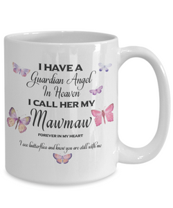 Guardian Angel in Heaven I Call Her My Mawmaw Butterflies Ceramic Coffee Cup