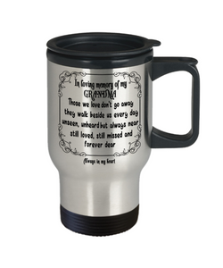 In Loving Memory of My Grandma Gift Travel Mug  With Lid Those we love don't go away they walk beside us every day..  Memorial Remembrance Coffee Tea Cup