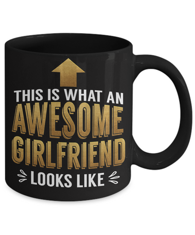This is What an Awesome Girlfriend Looks Like Gift Black Mug Fun Novelty Cup