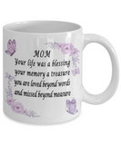 Mother Memorial Gift Mom Your life was a blessing ..   Mother's Memory Keepsake Mug