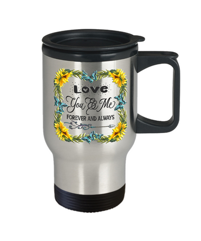 You And Me Forever and Always Travel Mug Gift Love You Novelty Sunflower Valentine's Day Surprise Cup