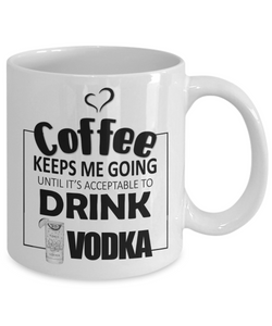 Coffee Keeps Me Going Vodka Drinker Addict Mug Novelty Birthday Christmas Gifts for Men and Women Ceramic Tea Cup