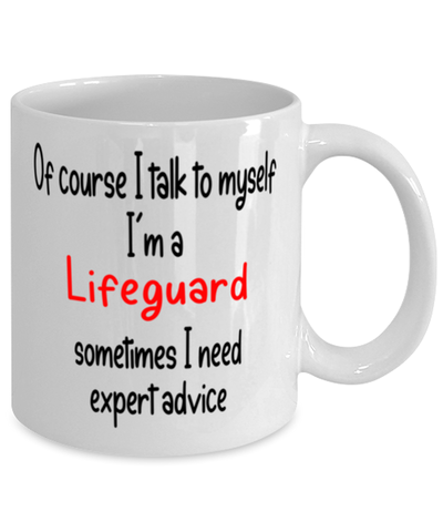Image of Lifeguard Mug I Talk to Myself For Expert Advice Coffee Cup