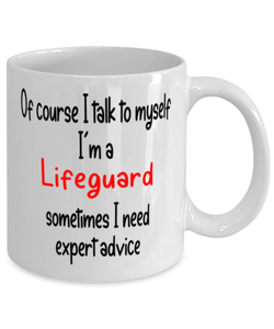 Lifeguard Mug I Talk to Myself For Expert Advice Coffee Cup