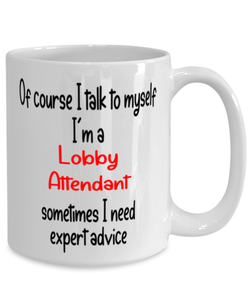 Lobby Attendant Mug I Talk to Myself For Expert Advice Coffee Cup