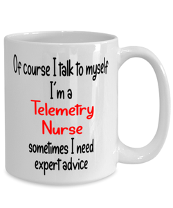 Telemetry Nurse Mug I Talk to Myself For Expert Advice Coffee Cup