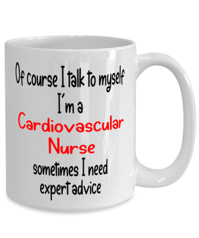 Image of Cardiovascular Nurse Mug I Talk to Myself For Expert Advice Coffee Cup