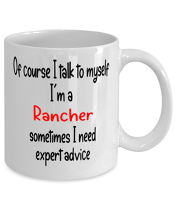 Rancher Mug I Talk to Myself For Expert Advice Coffee Cup