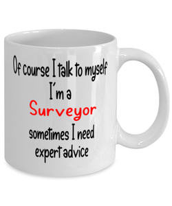 Surveyor Mug 11oz I Talk To Myself Expert Advice Coffee Cup