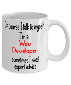 Web Developer Mug 11oz I Talk To Myself Expert Advice Coffee Cup