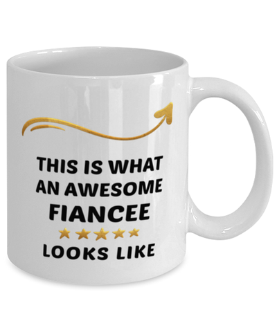 Fiancee Mug  Awesome Person Looks Like 11 oz  Ceramic Coffee Cup