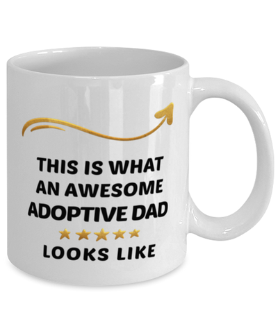 Image of Adoptive Dad Mug  Awesome Person Looks Like 11 oz  Ceramic Coffee Cup