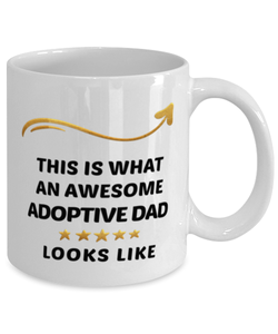 Adoptive Dad Mug  Awesome Person Looks Like 11 oz  Ceramic Coffee Cup