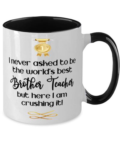 Brother Teacher World's Best Mug Occupation Crushing it 11 oz Two-Toned Coffee Cup
