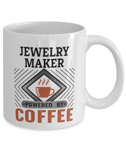 Jewelry Maker Mug Powered by Coffee Occupational 11oz Ceramic Cup