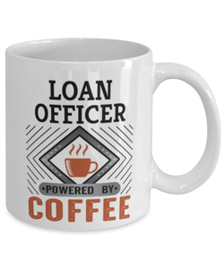 Loan Officer Mug Powered by Coffee Occupational 11oz Ceramic Cup