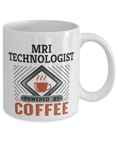 Image of MRI Technologist Mug Powered by Coffee Occupational 11oz Ceramic Cup