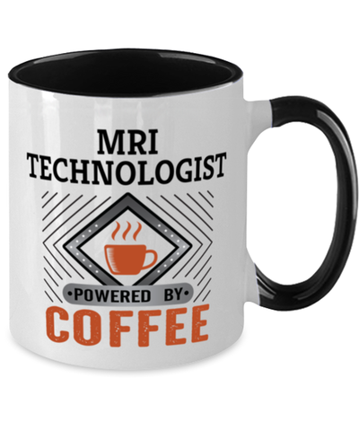Image of MRI Technologist Mug Powered by Coffee Occupational Two-Toned 11 oz Cup