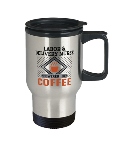 Image of Labor & Delivery Nurse Travel Mug Powered by Coffee Occupational 14 oz Cup