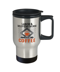 Labor & Delivery Nurse Travel Mug Powered by Coffee Occupational 14 oz Cup