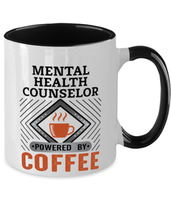 Mental Health Counselor Mug Powered by Coffee Occupational Two-Toned 11 oz Cup