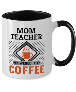 Mom Teacher Mug Powered by Coffee Occupational Two-Toned 11 oz Cup