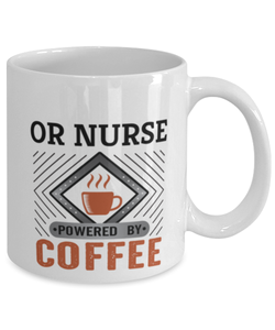 OR Nurse Mug Powered by Coffee Occupational 11oz Ceramic Cup