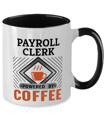 Image of Payroll Clerk Mug Powered by Coffee Occupational Two-Toned 11 oz Cup