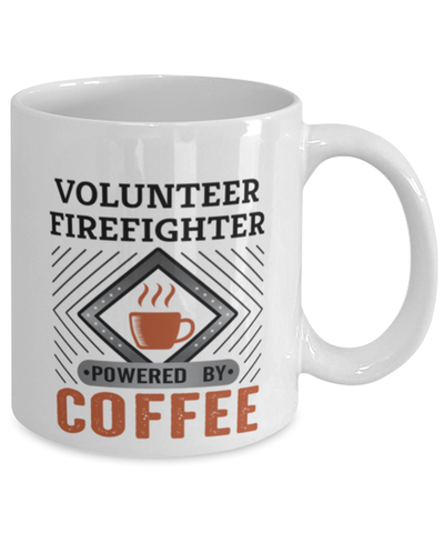 Image of Volunteer Firefighter Mug Powered by Coffee Occupational 11oz Ceramic Cup