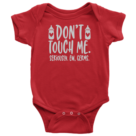 Baby Life Bodysuit Don't Touch Me Seriously Eww Germs Fun Body Suit for Infants