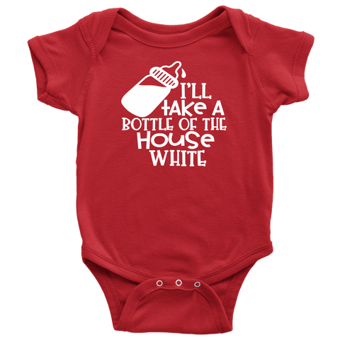 Baby Life Bodysuit I'll Take a Bottle of the House White Fun Body Suit for Infants