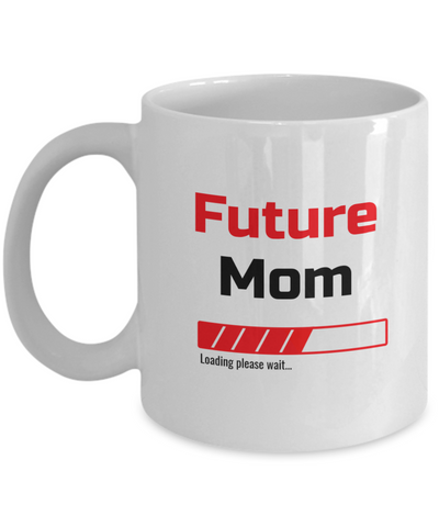 Image of Funny Future Mom Loading Please Wait Ceramic Coffee Mug for Men and Women Novelty Birthday Christmas Gift