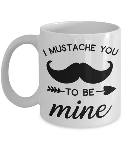 I Mustache You To Be Mine Mug Novelty Birthday Valentine's Day Gift Ceramic Coffee Cup