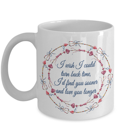 Image of Love You Longer Mug Gift Wish I Could Turn Back Time Novelty Birthday Valentine's Day Surprise Coffee Cup